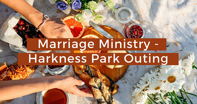 Marriage Ministry - Harkness Park Outing